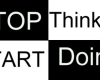 Stop thinking - start doing